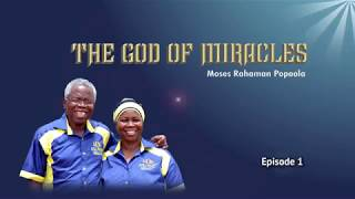 THE GOD OF MIRACLES 1: POPOOLA M.R.