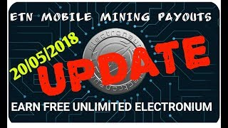 ETN MOBILE MINING PAYOUTS EARN FREE UNLIMITED ELECTRONEUM