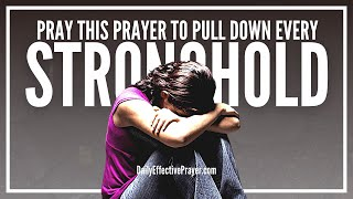 Prayer To Pull Down Every Mental Or Emotional Stronghold