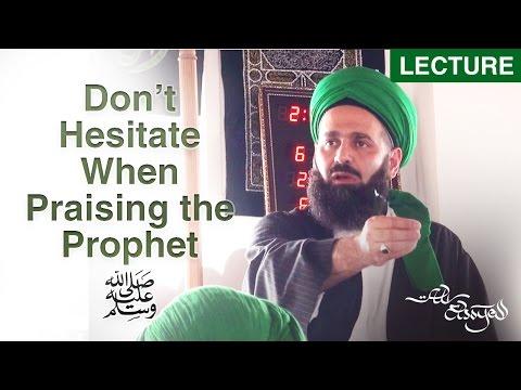 Don't Hesitate When Praising the Prophet ﷺ - Shaykh Ali Elsayed