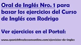 Ejercicios de ingles oral Nro 1 (subtitulado) del Curso Ingles con Rodrigo