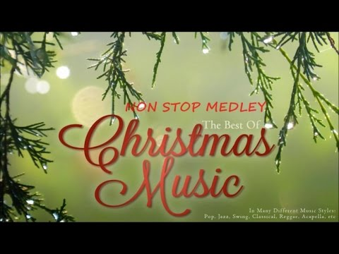 the best of christmas music the best christmas songs non stop medley - Best Christmas Music