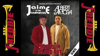 Blood In Blood Out Mix - Jaime Y Los Chamacos vs Albert Zamora Y Talento