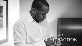 Dub City - Fatal Attraction