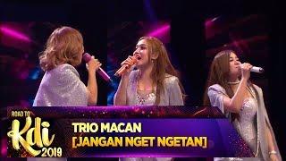 Trio Macan [JANGAN NGET NGETAN] - Road To KDI 2019 (3/7)