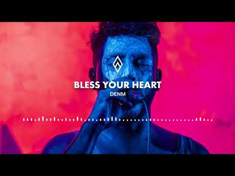 DENM - Bless Your Heart