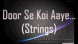 Door se koi aaye(Strings)- Shashank