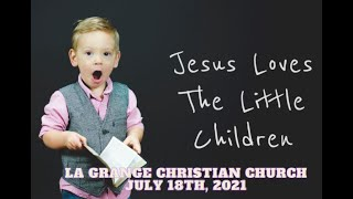 Jesus Loves the Little Children - July 18th, 2021