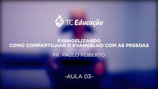 Tc Educação | Série - O Plano da Salvação | Ep. 03 | Aprendendo a evangelizar com o Ev. Filipe.
