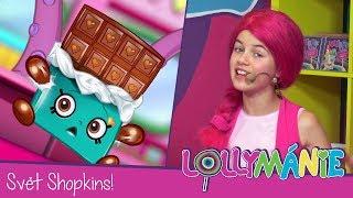 Lollymánie S01E08 - Svět Shopkins!