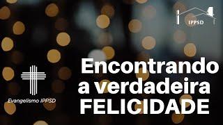 Encontrando a verdadeira felicidade Ev. Juan