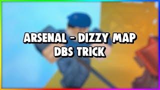 [ROBLOX] Arsenal - Dizzy Map DBS Trick