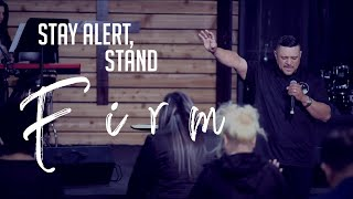 Stay Alert, Stand Firm