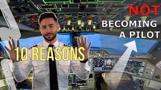 10 Reasons NOT becoming a PILOT