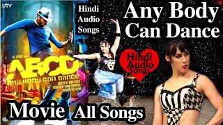 Any Body Can Dance ABCD Movie All Popular Songs