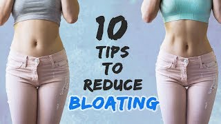 How To Reduce Bloating | Get Flat Stomach | 10 Reasons Why You're Bloated