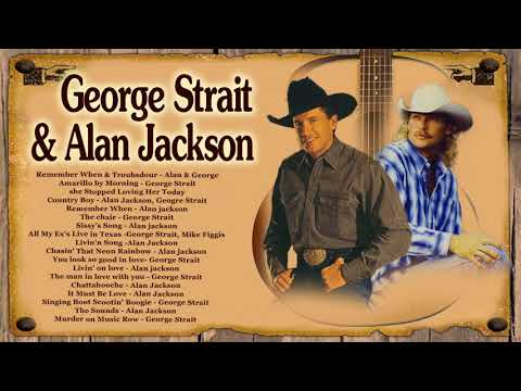 Alan Jackson and George Strait Greatest Country Songs Hits - Male Country Music Artists 80s 90s