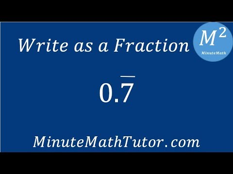 Write as a Fraction 0.7 repeating - YouTube