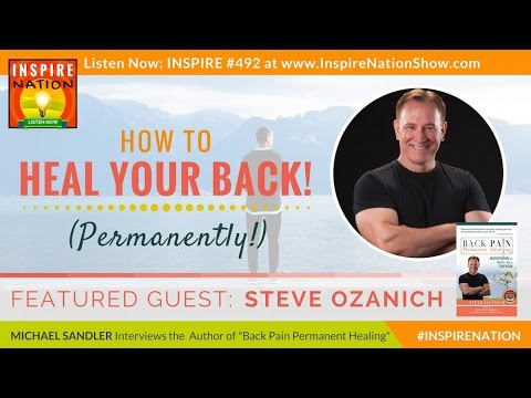 🌟 STEVE OZANICH: Heal Your Back Pain Permanently! | The Great Pain Deception | Based on Dr Sarno