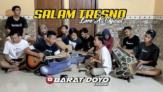 SALAM TRESNO (Loro Ati Official) Tresno Ra Bakal Ilang - BARAT DOYO TEAM