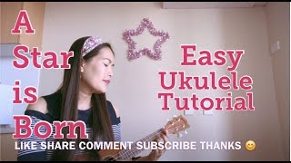 Lady Gaga ALWAYS REMEMBER US THIS WAY from the movie A Star is Born (2018) - Ukulele Tutorial/Cover