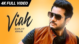 Viah : Surjit Khan | Sahib Sekhon | Music Empire | Headliner Records | New Punjabi Songs 2019