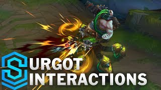 Urgot Special Interactions
