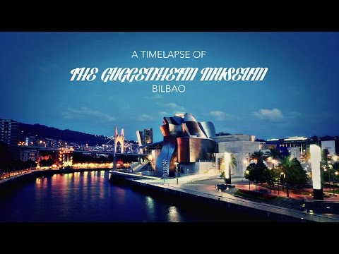 Time-Lapse of the Guggenheim Museum in Bilbao
