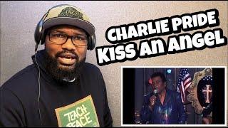 CHARLIE PRIDE - KISS AN ANGEL | REACTION