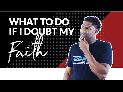 What to Do When You Doubt Your Faith | 5 Ways to Overcome Doubt