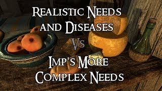 Skyrim Mod Comparison - Realistic Needs & Diseases Vs. Imp's More Complex Needs