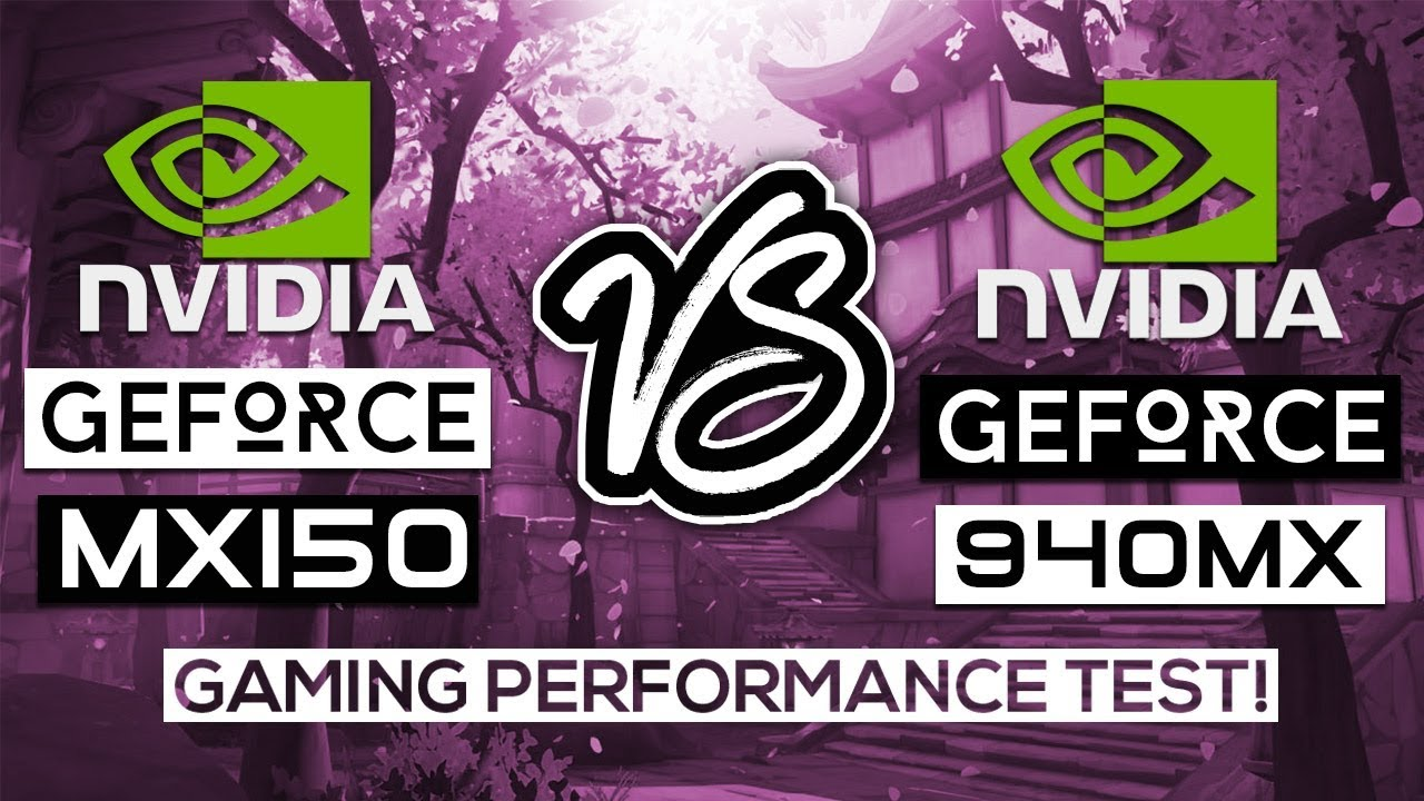 NVIDIA Geforce MX150 VS NVIDIA Geforce 940MX - Gaming Performance Test!