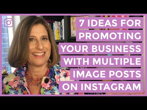 7 Ideas for Promoting Your Business With Multiple Image Posts on Instagram