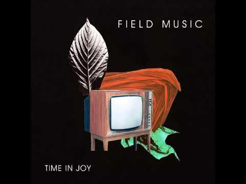 Field Music - Time In Joy (Official Audio)