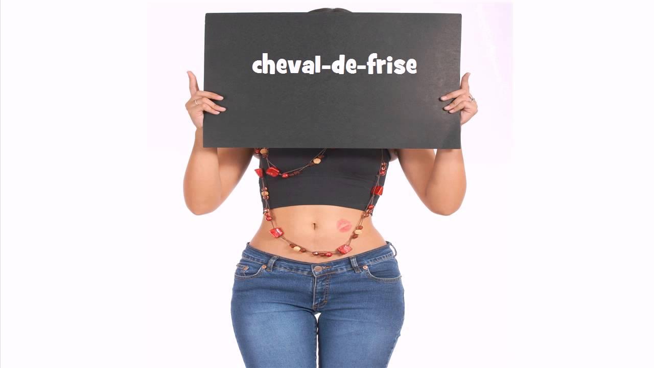 French pronunciation cheval de frise youtube - Chevaux de frise ...