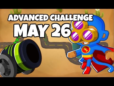 BTD6 Advanced Challenge - I Mean This Had To Be Done - May 26 2019