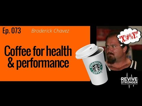 073: Broderick Chavez – Coffee for health & performance