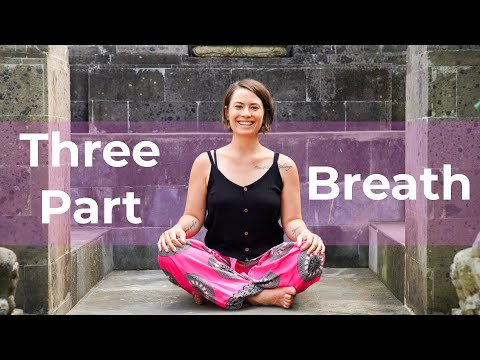 How to practice Three Part Breath | Dirgha Pranayama