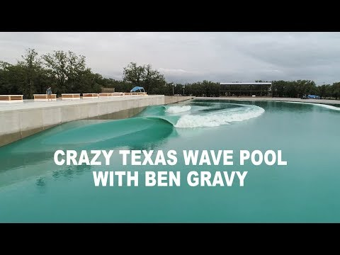 CRAZY TEXAS WAVE POOL WITH BEN GRAVY!