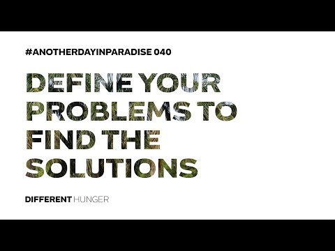 To Solve Your Problems, Define Them First #ADIP 040 - Different Hunger