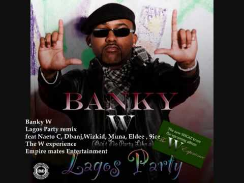 Lagos Party remix ft D'banj Naeto C, Eldee , Wizkid,Muna , 9ice