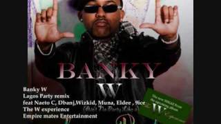 Lagos Party remix ft D39banj Naeto C Eldee  WizkidMuna  9ice