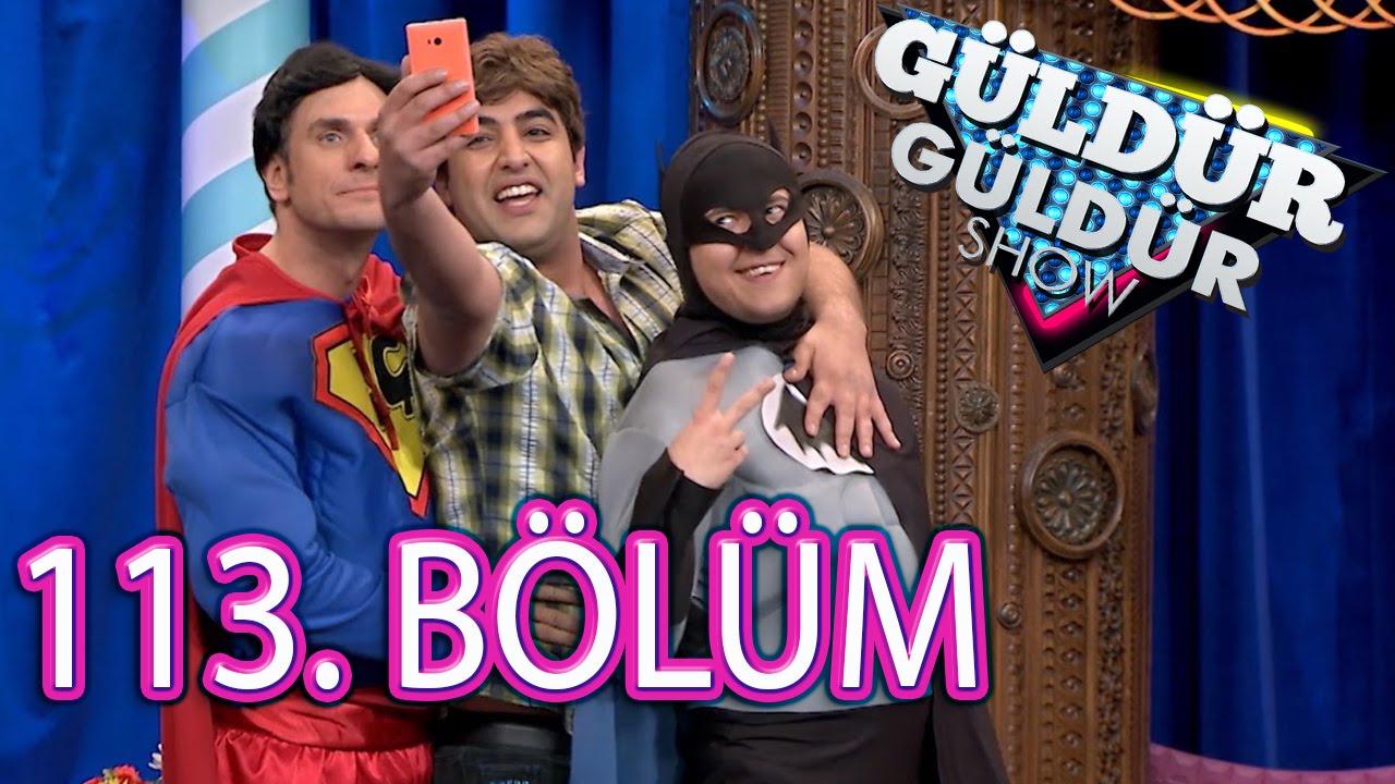 Güldür Güldür Show 113 Bölüm Tek Parça Full Hd 20 Mayıs Cuma