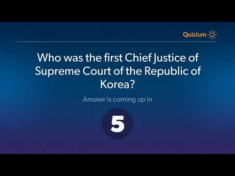 Who was the first Chief Justice of Supreme Court of the Republic of Korea?   South Korea Quiz