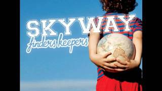 "Skyway- ""Nothing Ventured, Nothing Gained"""