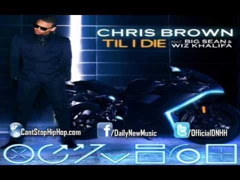 Download Chris Brown - Till I Die ft. Big Sean & Wiz Khalifa | CantStopHipHop.com