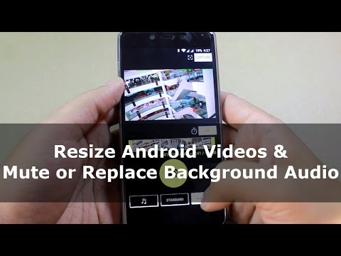 How to Resize Android Video and Mute or Replace Background Sound