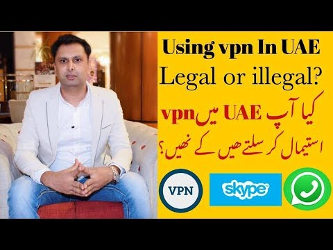 Using Vpn In UAE Legal Or Illegal - Vpn In UAE