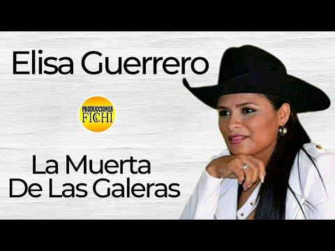 Elisa Guerrero - La Muerta De Las Galeras