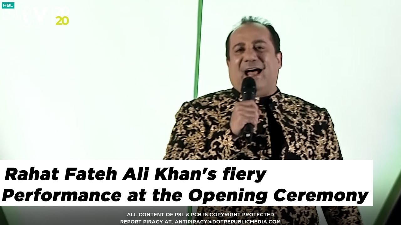 Rahat Fateh Ali Khan's fiery Performance at the Opening Ceremony | HBL PSL 2020